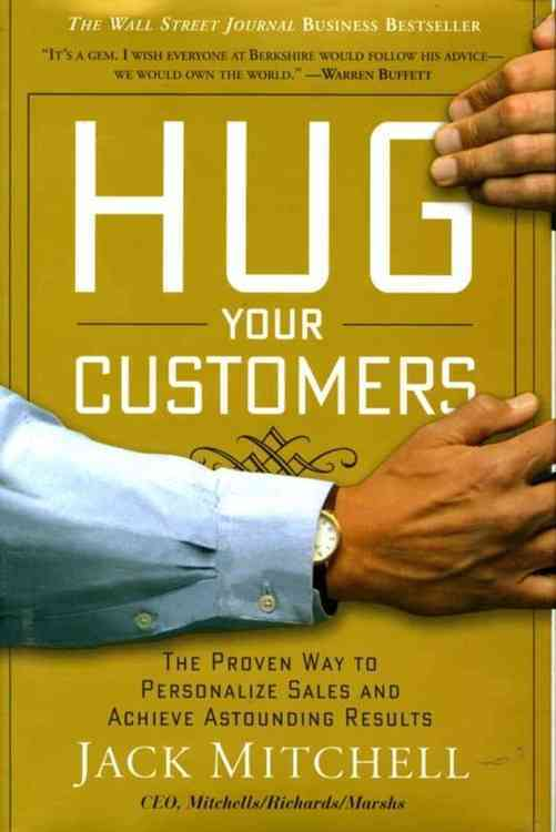 Hug Your Customers By Mitchell, Jack