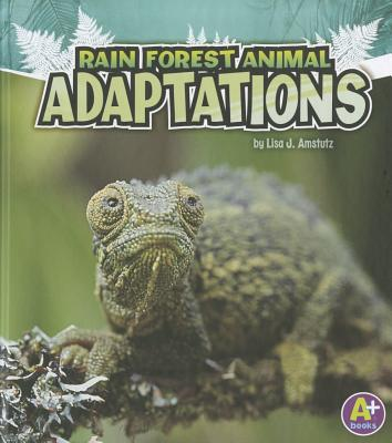 Rain Forest Animal Adaptations By Amstutz, Lisa J.
