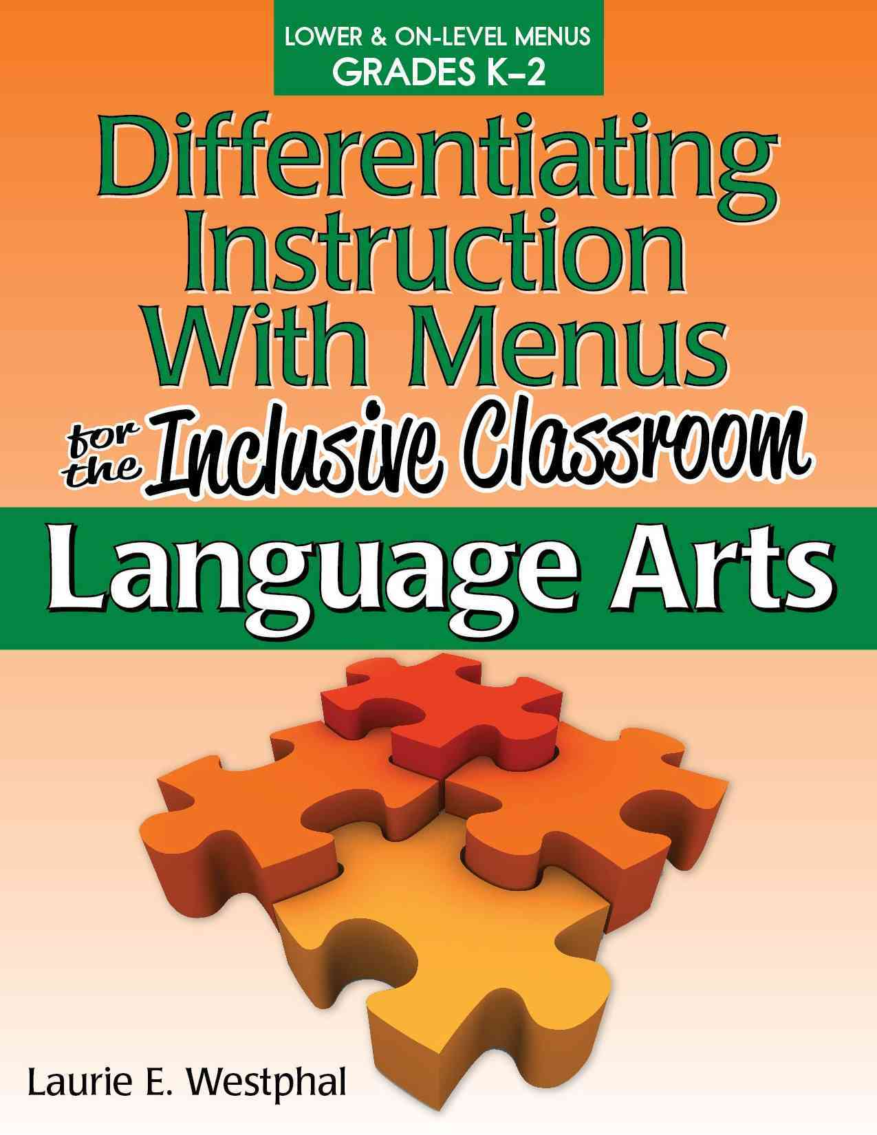 Differentiating Instruction With Menus for the Inclusive Classroom: Language Arts (Grades K-2) By Westphal, Laurie